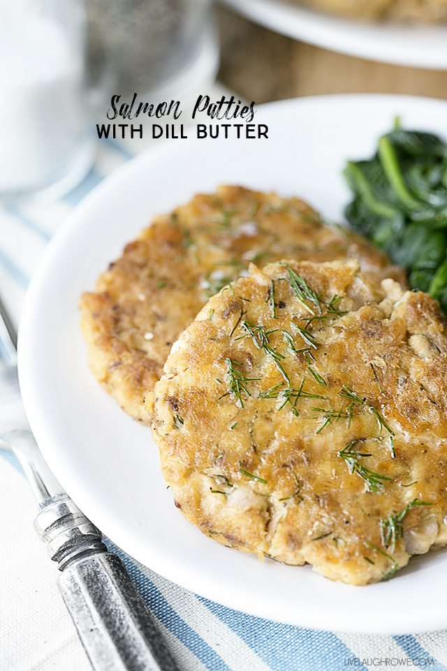 Easy Salmon Patties using canned salmon with a Dill Butter sauce. livelaughrowe.com
