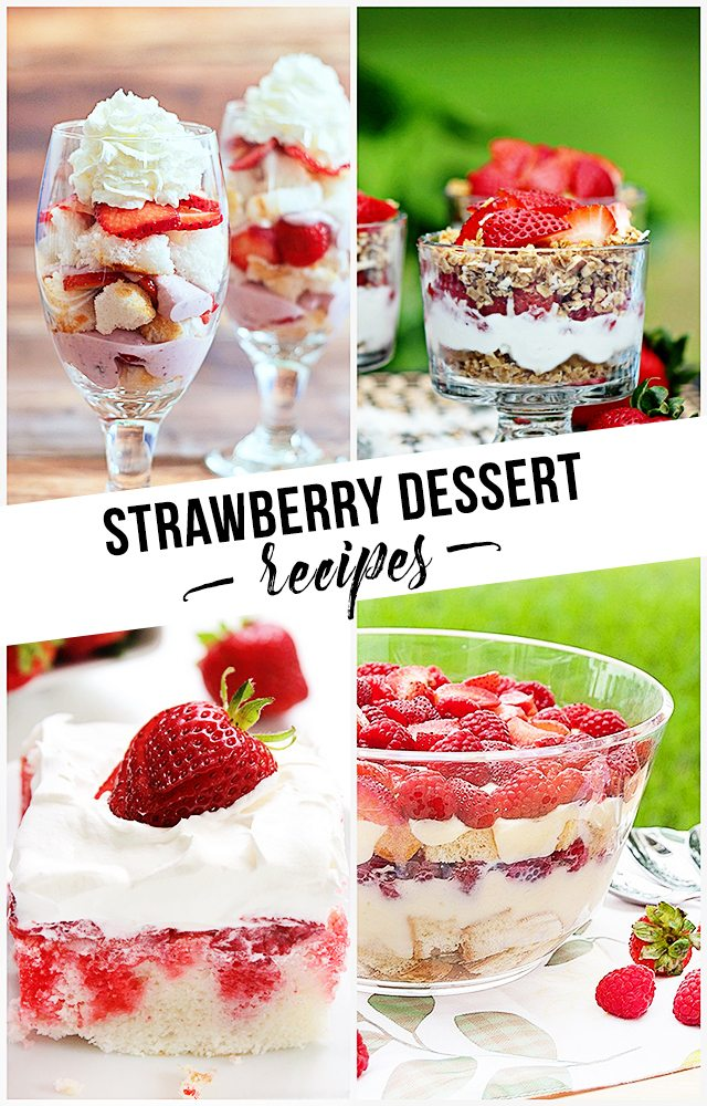 ... Strawberry Dessert Recipes -- perfect for the warmer weather