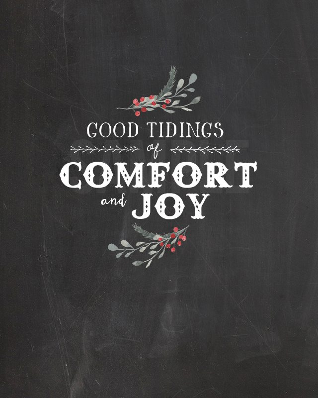"""Good tidings of comfort and joy!"" Be sure to print a copy of this beautiful Christmas Chalkboard Printable. livelaughrowe.com"