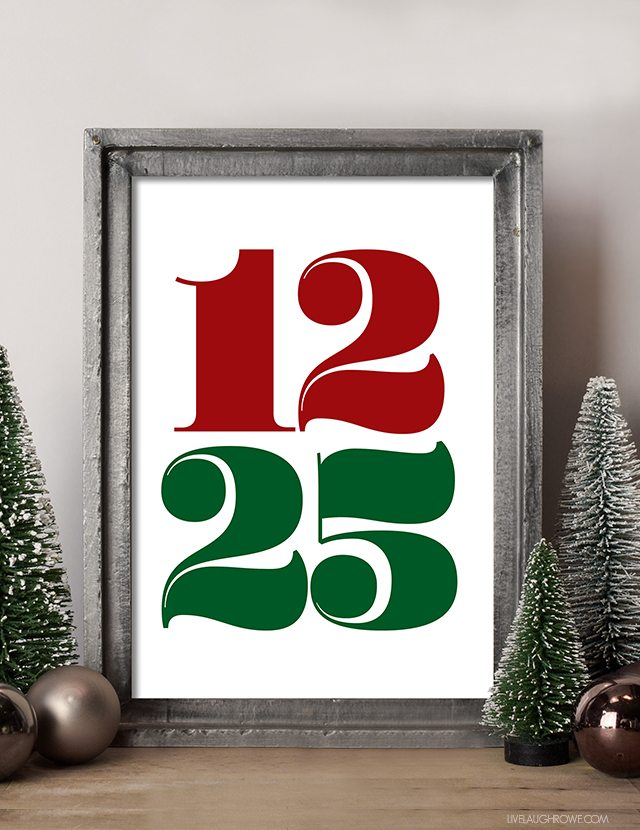 Print this fun Christmas Printable showcasing the date, December 25. livelaughrowe.com