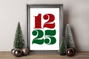 Print this fun Christmas Printable showcasing the date, December 25. livelaughrowe.com