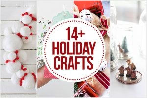 14+ Holiday Crafts to inspire you! livelaughrowe.com