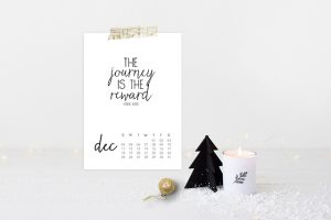 """2016 December Calendar. As the year draws to an end, this quote is a great reminder that """"the journey is the reward."""" livelaughrowe.com"""