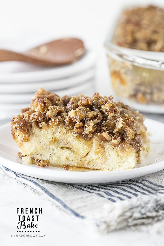 French Toast Bake -- the perfect casserole for breakfast, brunch or dinner. If you like french toast, this recipe will not disappoint. livelaughrowe.com
