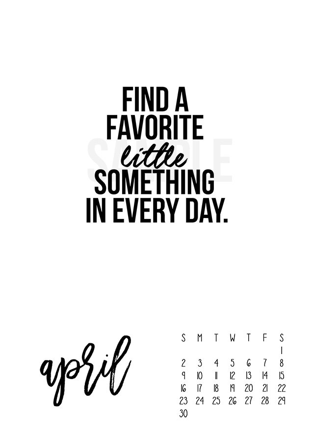 """April 2017 Calendar. Free printable with a great reminder: """"Find a favorite little something in every day."""" Print yours at livelaughrowe.com"""