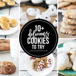 10 Delicious Cookies you must try! Decisions, Decisions…