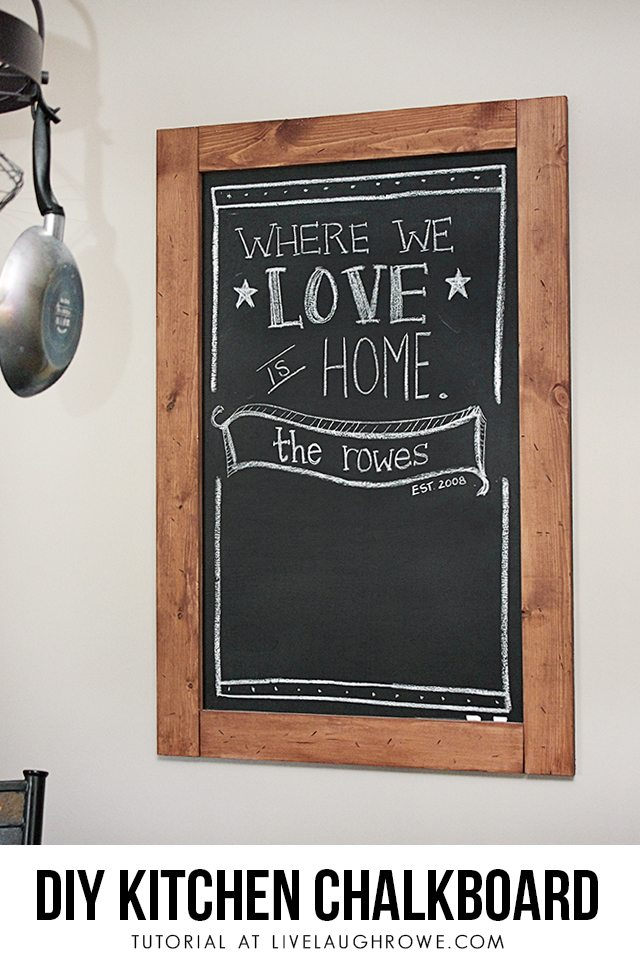 DIY Kitchen Chalkboard - Live Laugh Rowe