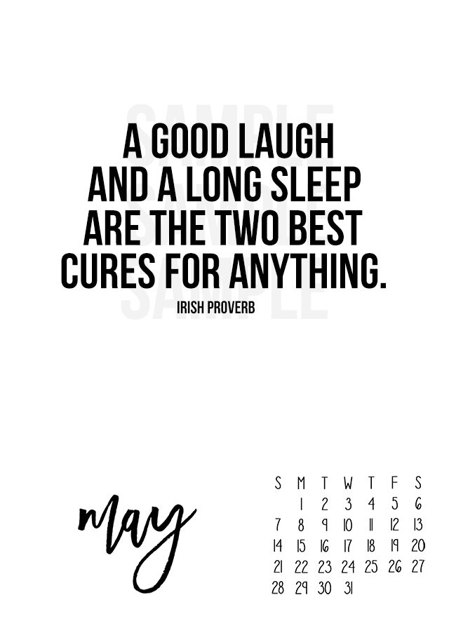 "May 2017 Calendar. Free printable calendar with Irish Proverb: ""A good laugh and long sleep are the two best cures for anything."""