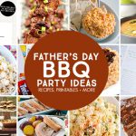 BBQ Party Ideas for Father's Day   Food, Printables + More!