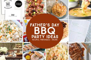 BBQ Party Ideas for Father's Day | Food, Printables + More!