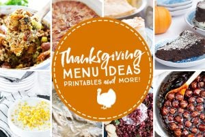 Thanksgiving Menu Ideas, Printables and More!
