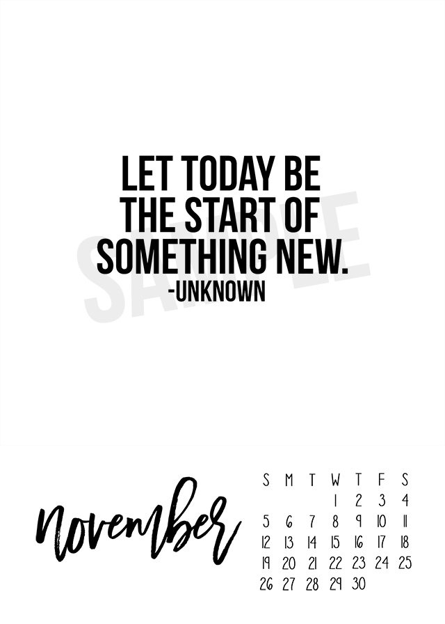 "November 2017 Calendar. Free printable with an inspiring quote, ""Let today be the start of something new."" Print yours at livelaughrowe.com"