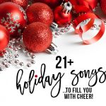 21+ Holiday Songs to fill you with Holiday Cheer