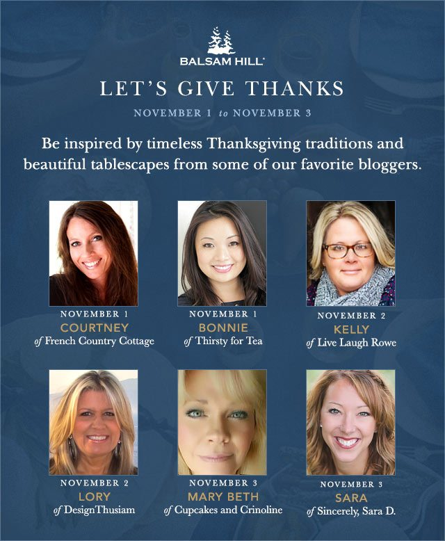 Balsam Hill's Give Thanks Thanksgiving Tablescapes and Traditions on-line even. Featuring six talented bloggers, you're sure to leave inspired!