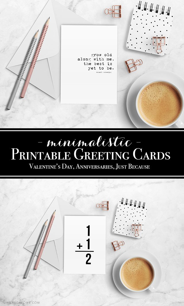 """Minimalistic and free printable greeting cards that are perfect for Valentine's Day or Anniversaries -- for him and her. They're great for """"just because"""" moments for your significant other too. Print yours at livelaughrowe.com"""