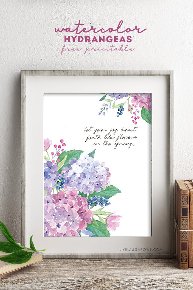 Spring flowers burst with joy watercolor hydrangeas live laugh rowe let your joy burst forth like flowers in the spring what a great beautiful watercolor hydrangeas free printable mightylinksfo