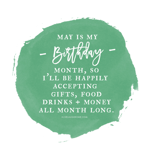Stupendous May Quote Printable My Birthday Month Live Laugh Rowe Funny Birthday Cards Online Barepcheapnameinfo