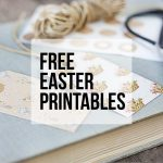 Free Easter Printables for all Ages